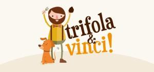 Trifola E Vinci