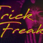Trick Or Freak